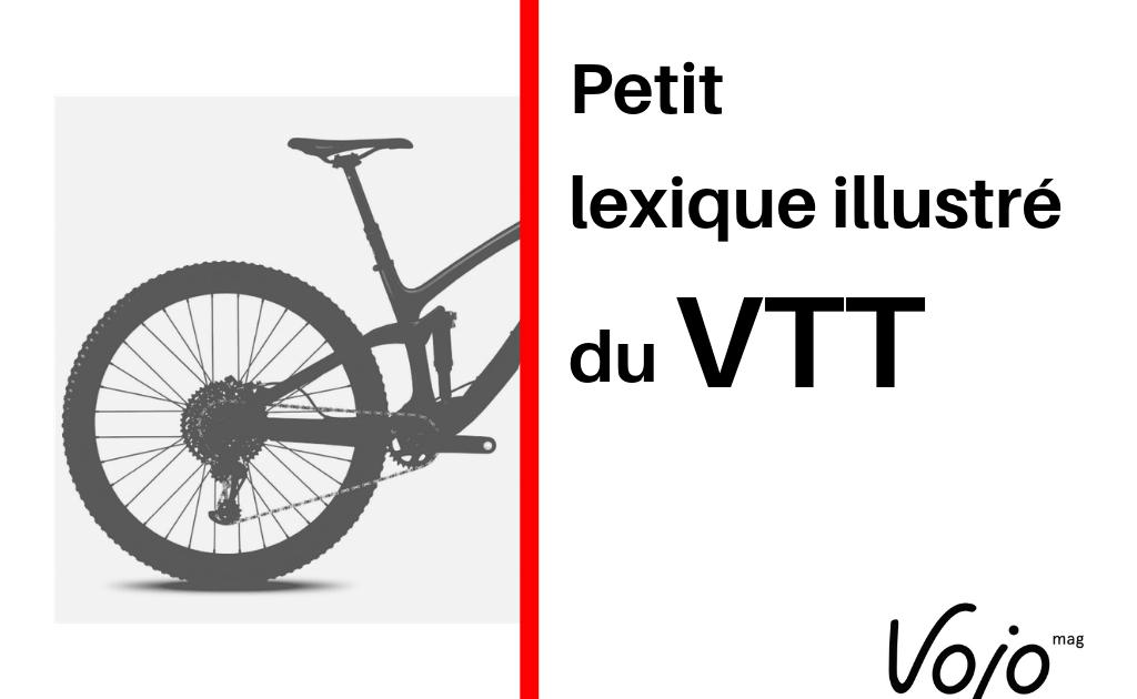 Petit lexique illustré du VTT : toutes les clés pour comprendre - Vojo Magazine